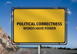 """A sign saying """"Political Correctness – words have power"""""""